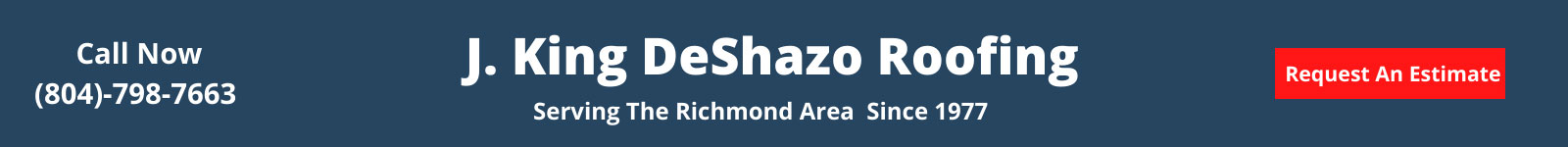 J. King DeShazo Roofing - Serving the Richmond Area Since 1977